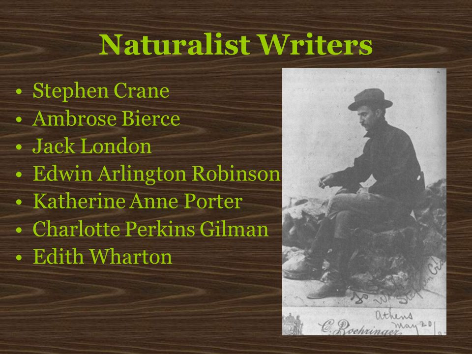 Naturalist Writers Stephen Crane Ambrose Bierce Jack London