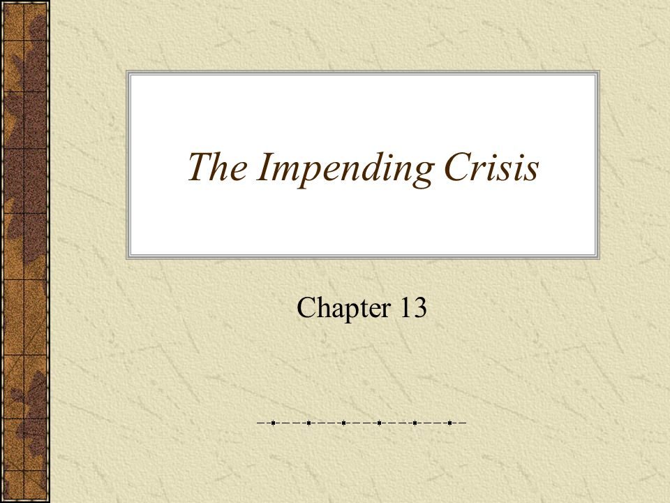 The Impending Crisis Chapter 13