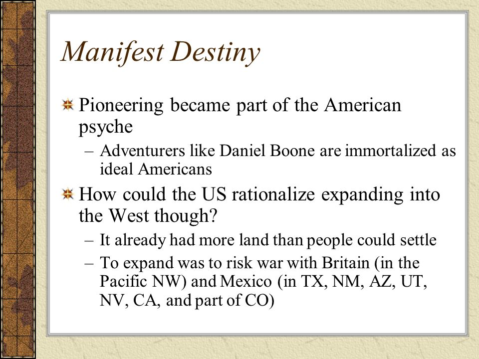 Manifest Destiny Pioneering became part of the American psyche