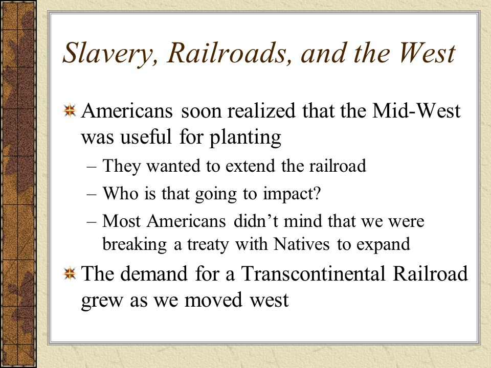 Slavery, Railroads, and the West