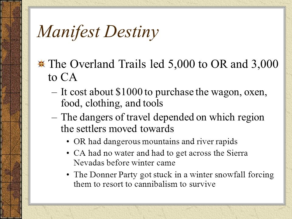 Manifest Destiny The Overland Trails led 5,000 to OR and 3,000 to CA