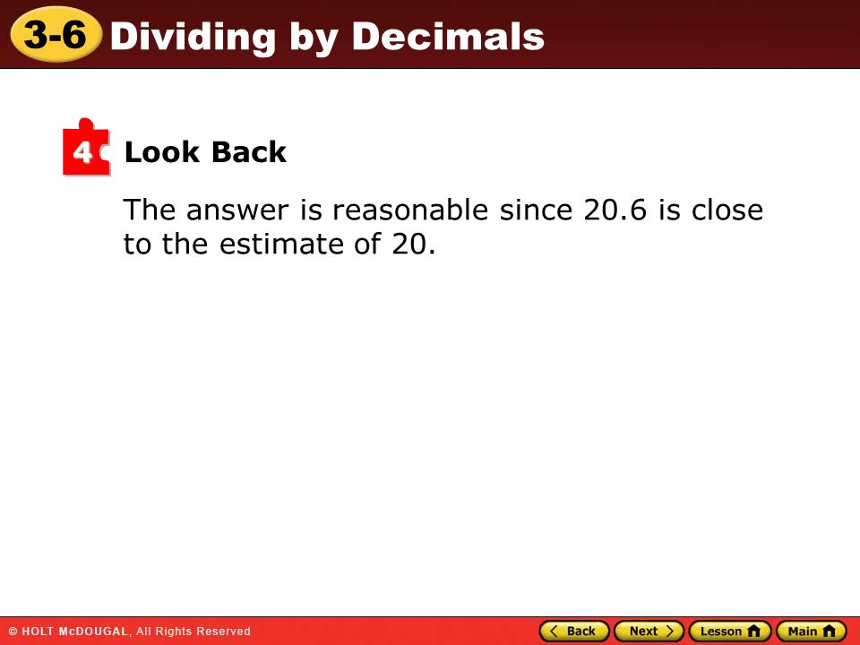 Look Back 4 The answer is reasonable since 20.6 is close to the estimate of 20.
