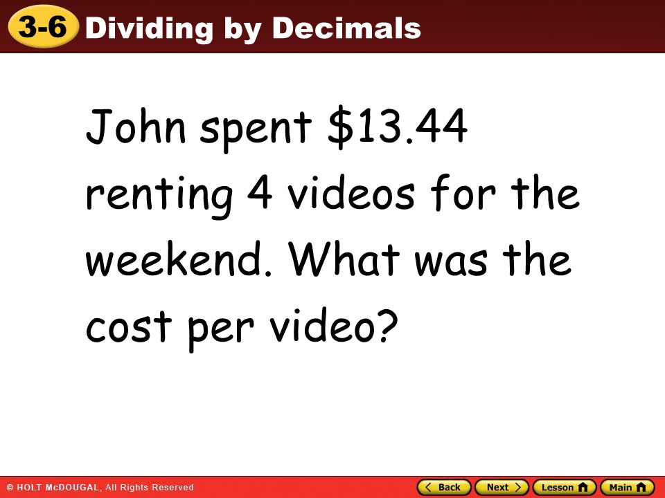 John spent $13. 44 renting 4 videos for the weekend