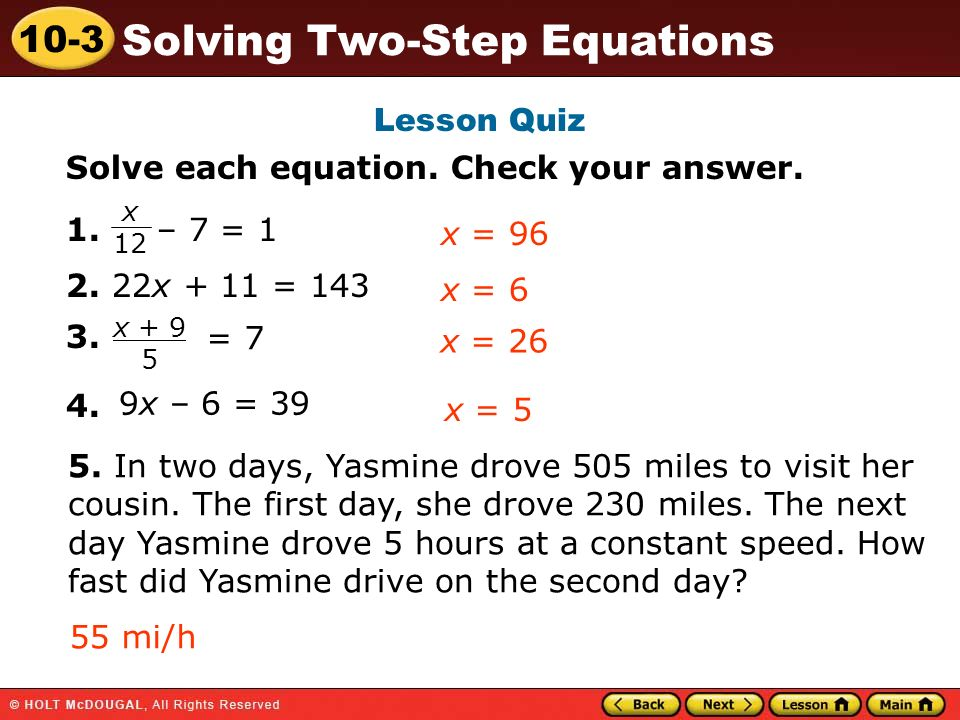 Solve each equation. Check your answer. 1. – 7 = 1 2. 22x + 11 = 143