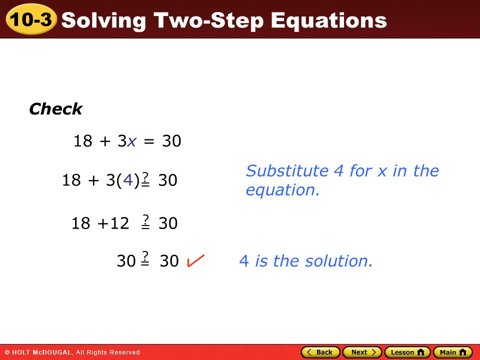 Check 18 + 3x = 30 Substitute 4 for x in the equation. 18 + 3(4) 30