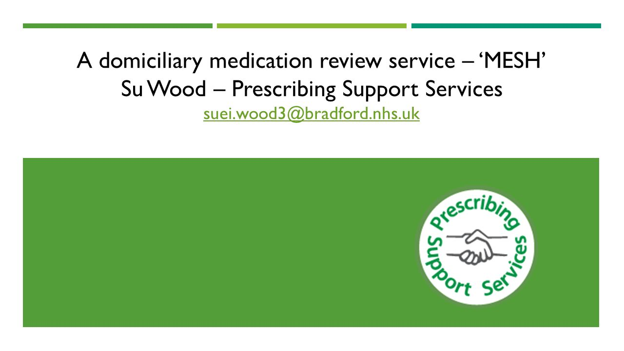 A domiciliary medication review service – \'MESH\' Su Wood ...