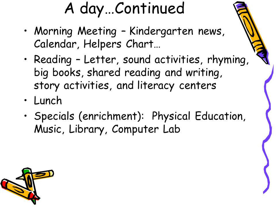 A day…Continued Morning Meeting – Kindergarten news, Calendar, Helpers Chart…