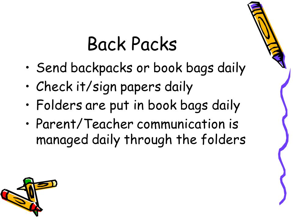 Back Packs Send backpacks or book bags daily