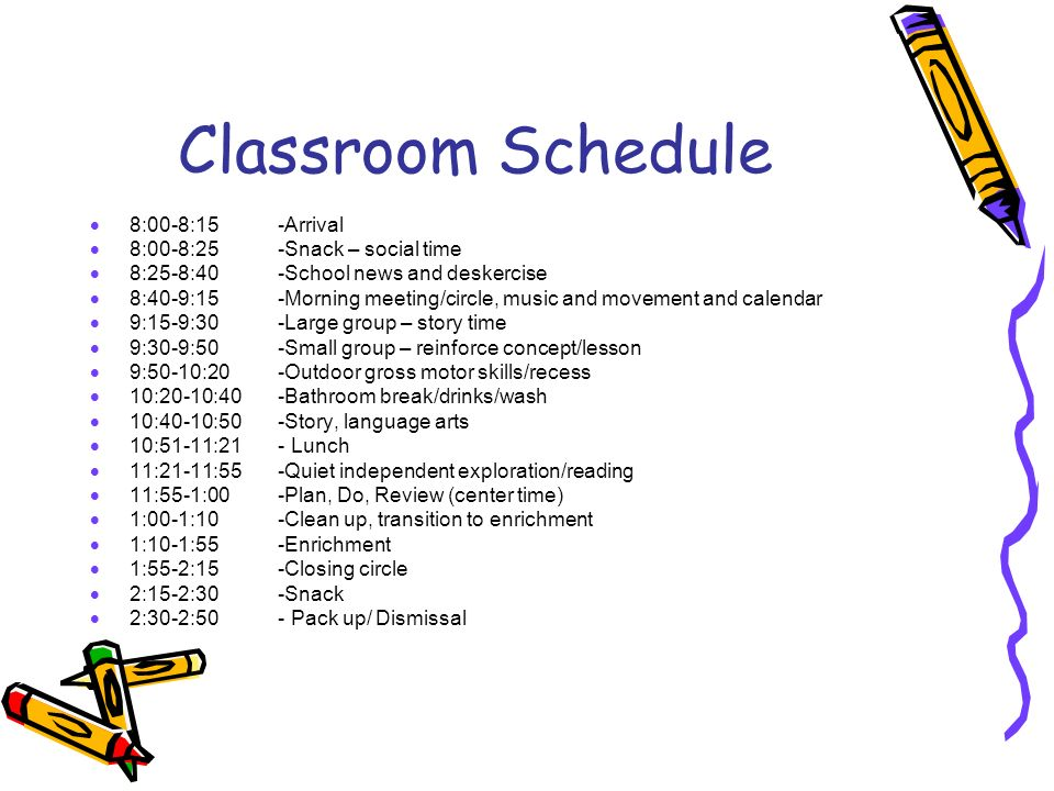 Classroom Schedule 8:00-8:15 -Arrival 8:00-8:25 -Snack – social time