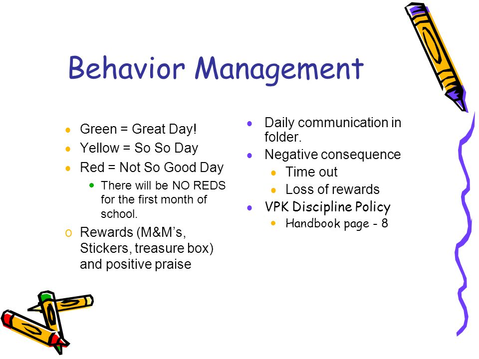 Behavior Management Daily communication in folder. Green = Great Day!