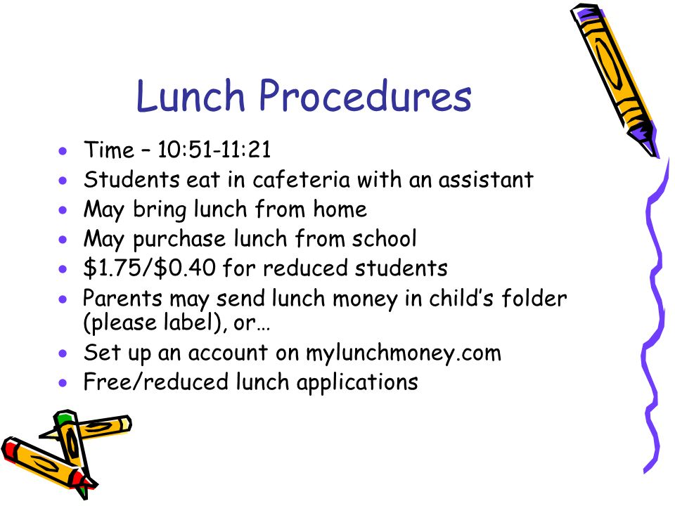 Lunch Procedures Time – 10:51-11:21
