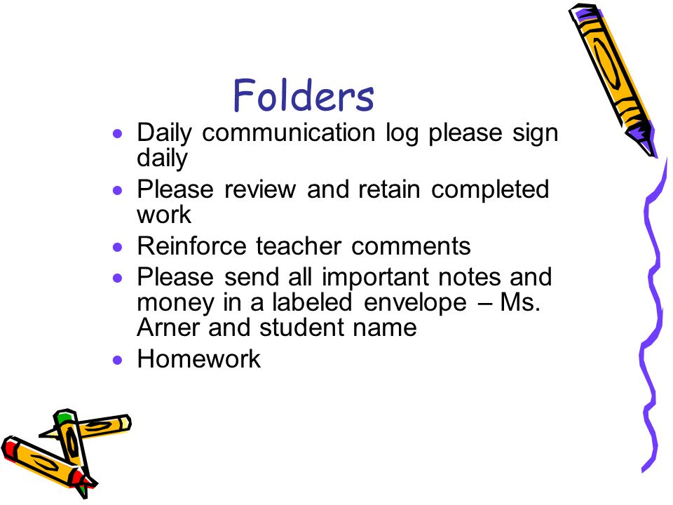 Folders Daily communication log please sign daily