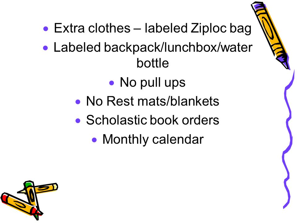 Extra clothes – labeled Ziploc bag