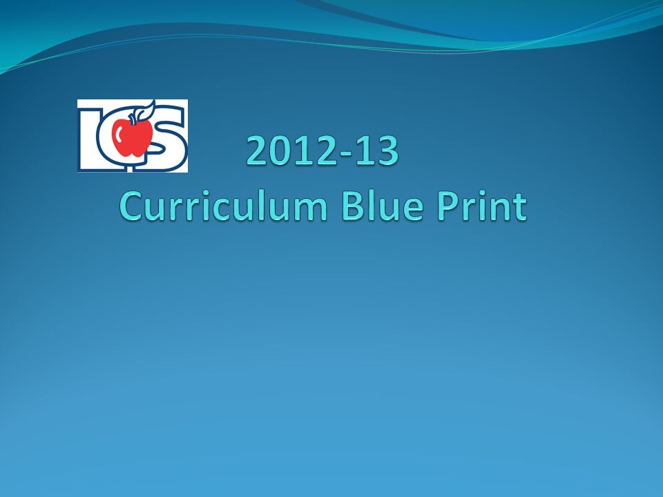 2012-13 Curriculum Blue Print