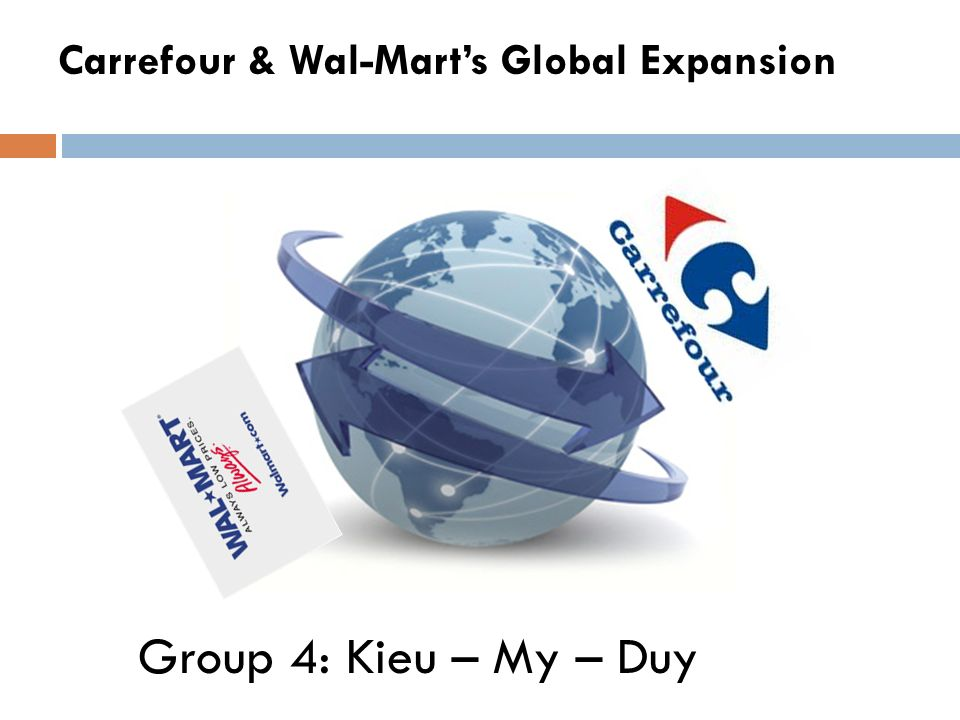 Carrefour & Wal-Mart's Global Expansion