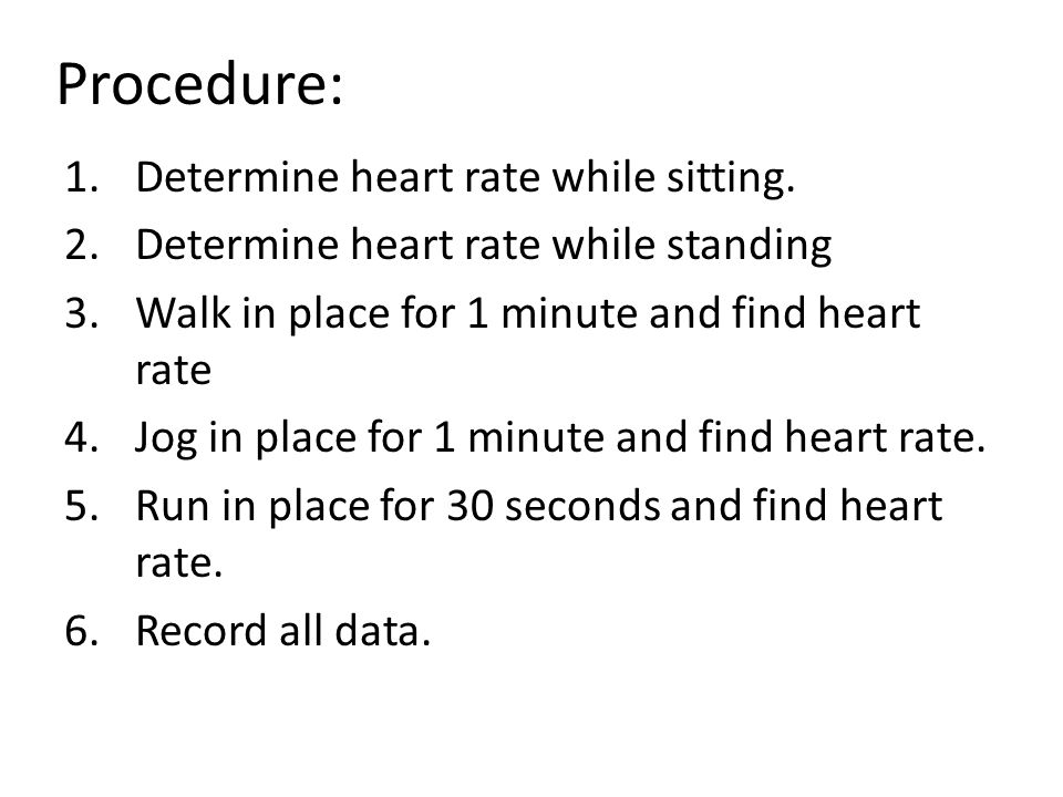 Procedure: Determine heart rate while sitting.