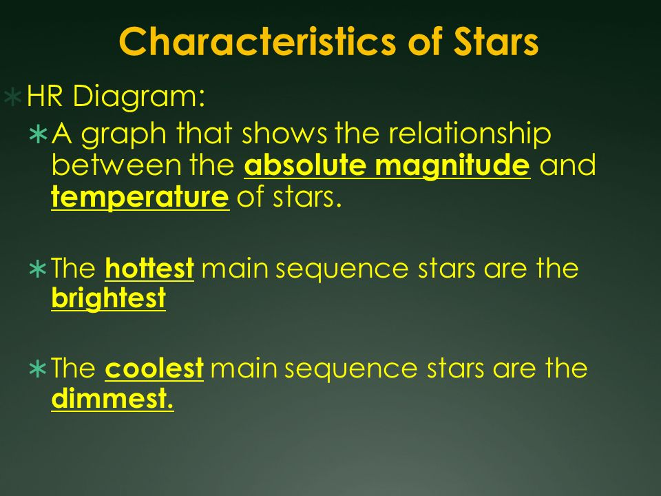 the main characteristics of stars Different types of stars in the universe - physical characteristics and images of the many different kinds of stars, from red giants to white dwarfs.