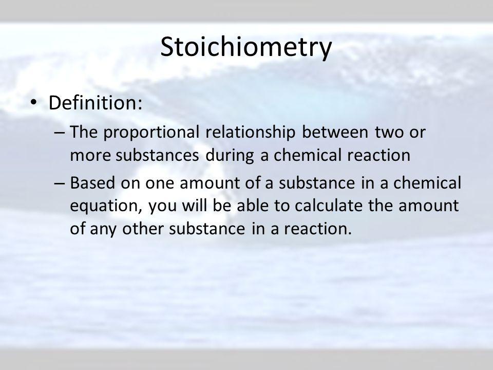 Stoichiometry Definition: