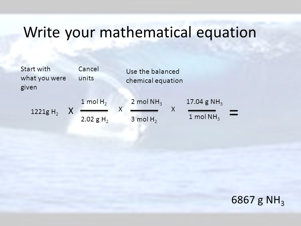 = Write your mathematical equation 6867 g NH3 X