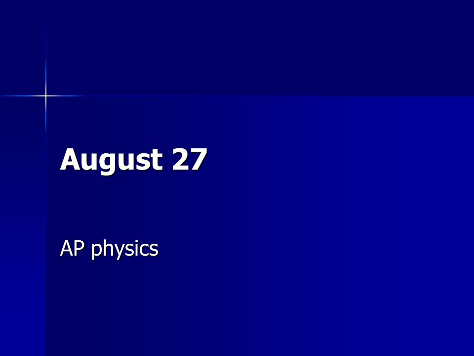 August 27 AP physics