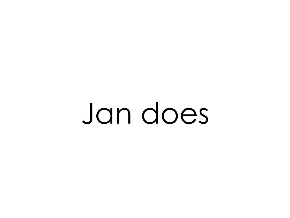Jan does