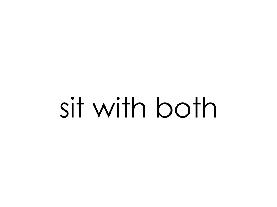 sit with both
