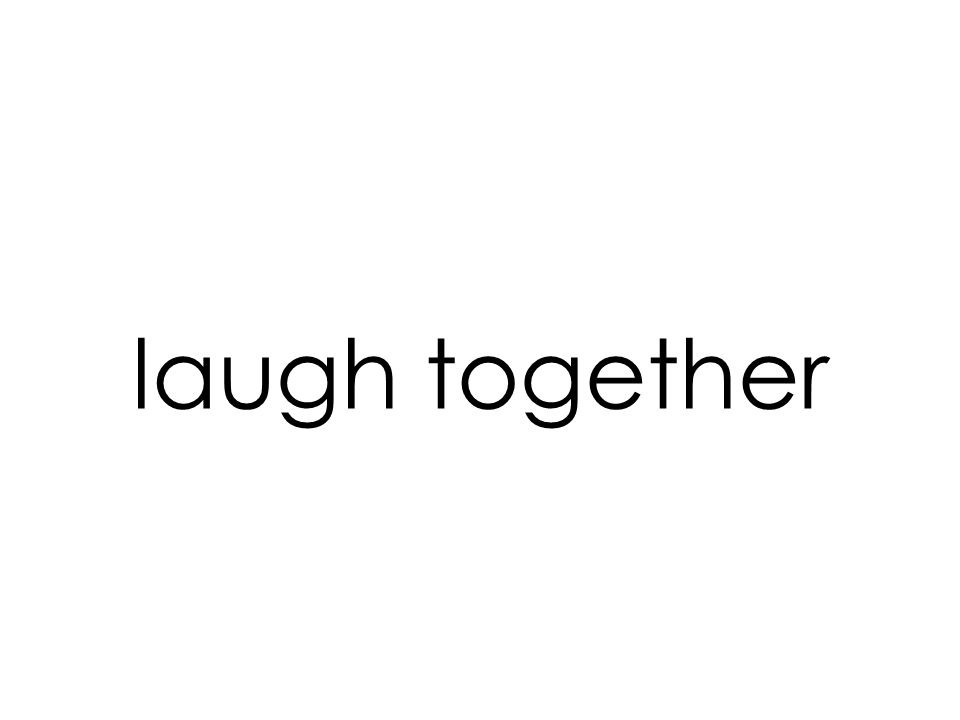 laugh together