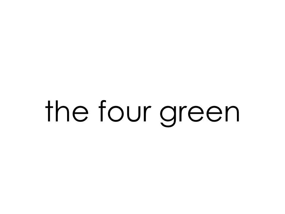 the four green