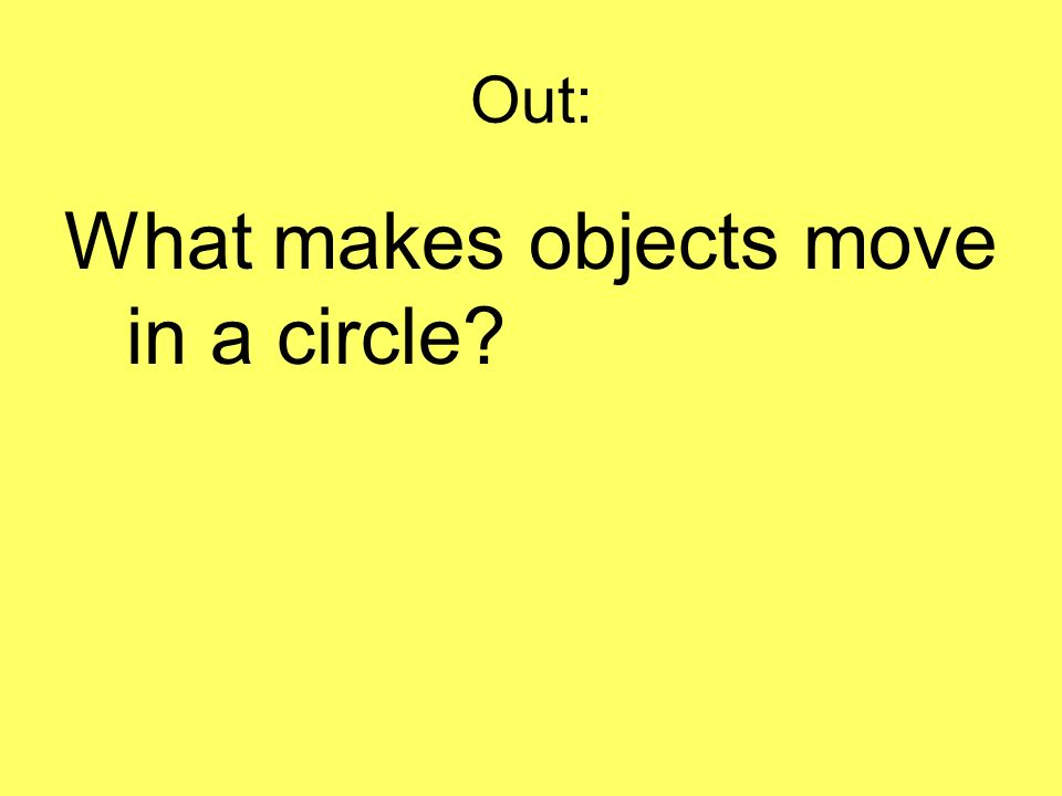 What makes objects move in a circle