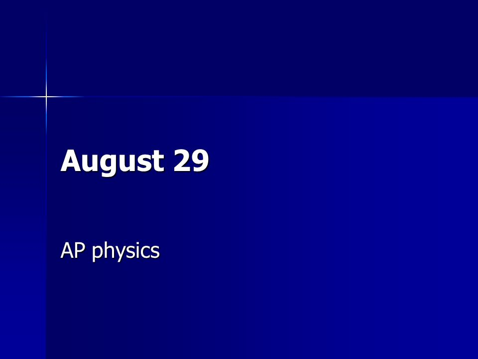 August 29 AP physics