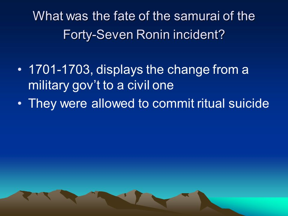 What was the fate of the samurai of the Forty-Seven Ronin incident