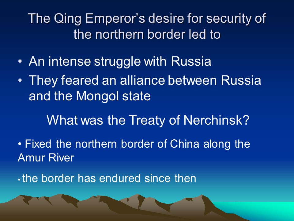 The Qing Emperor's desire for security of the northern border led to