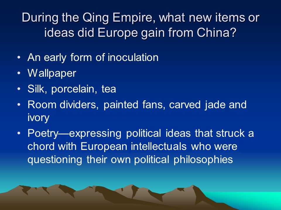 During the Qing Empire, what new items or ideas did Europe gain from China