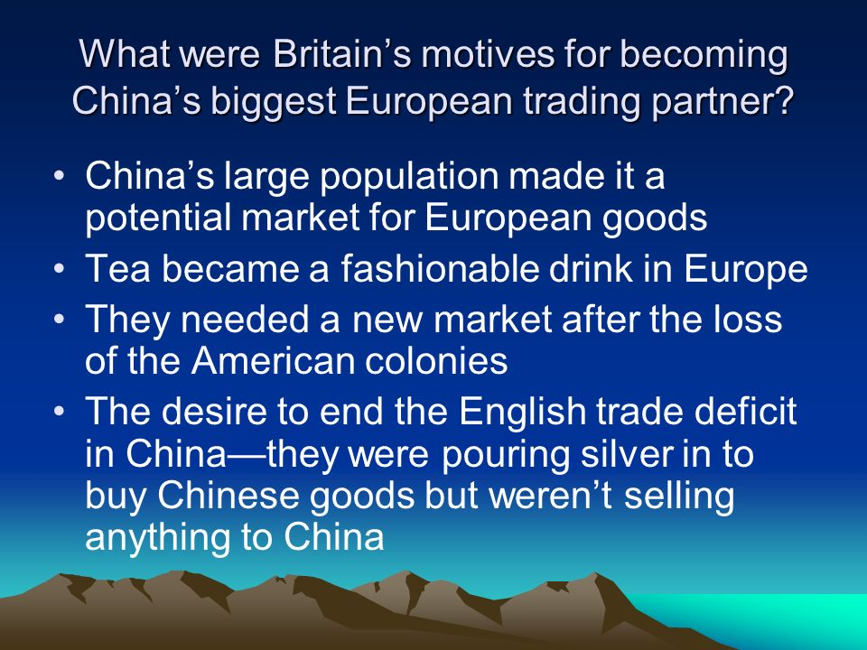What were Britain's motives for becoming China's biggest European trading partner