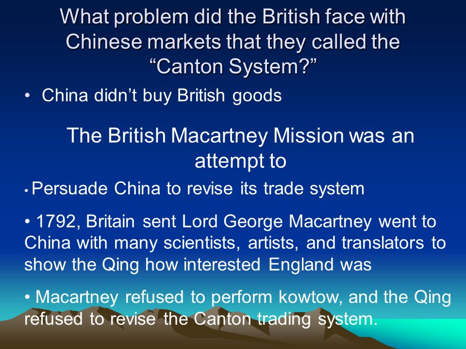 The British Macartney Mission was an attempt to