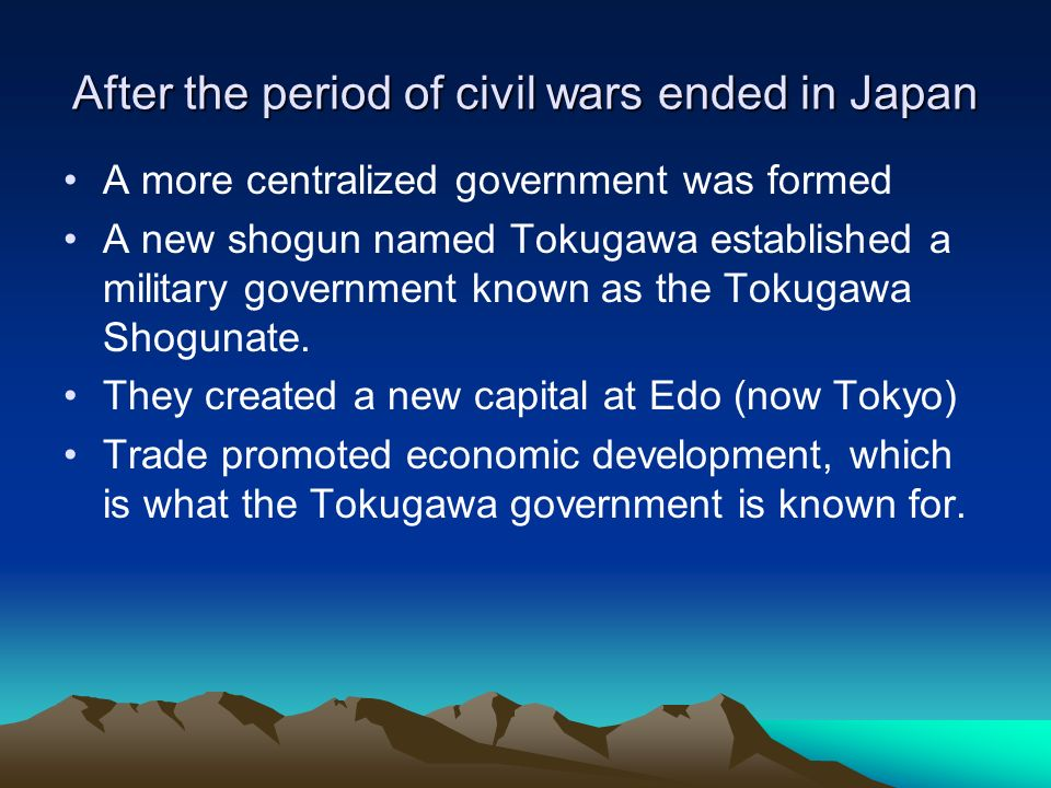 After the period of civil wars ended in Japan