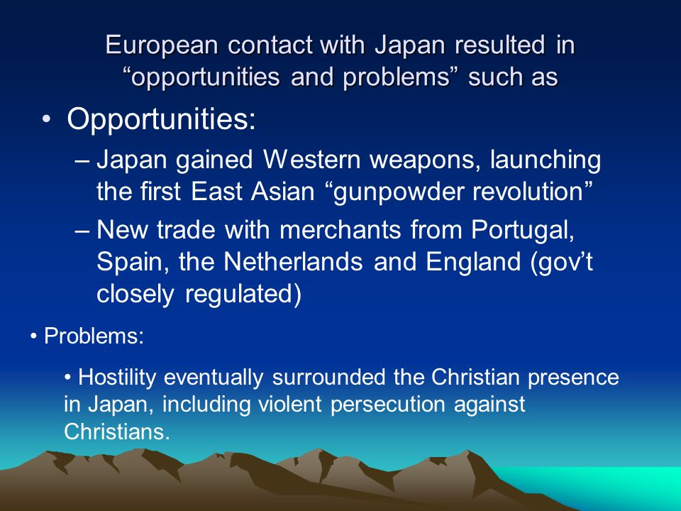 European contact with Japan resulted in opportunities and problems such as