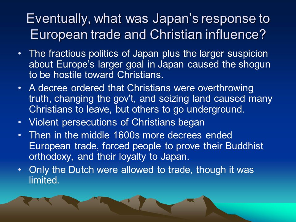 Eventually, what was Japan's response to European trade and Christian influence