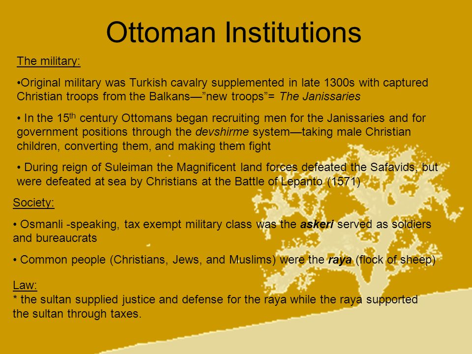 Ottoman Institutions The military: