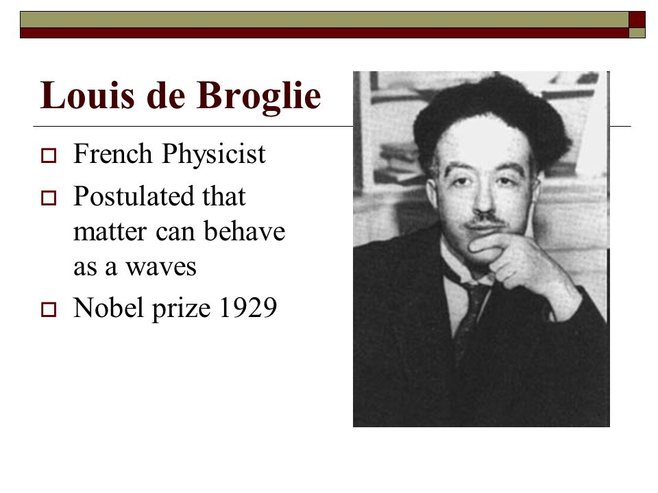 Louis de Broglie French Physicist