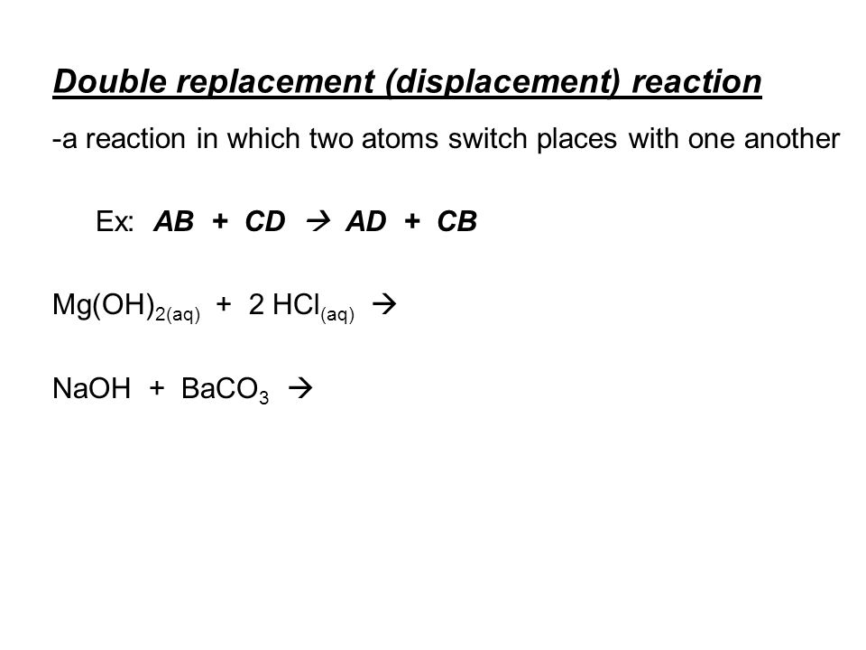 Double replacement (displacement) reaction
