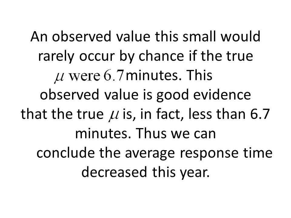 An observed value this small would rarely occur by chance if the true minutes.