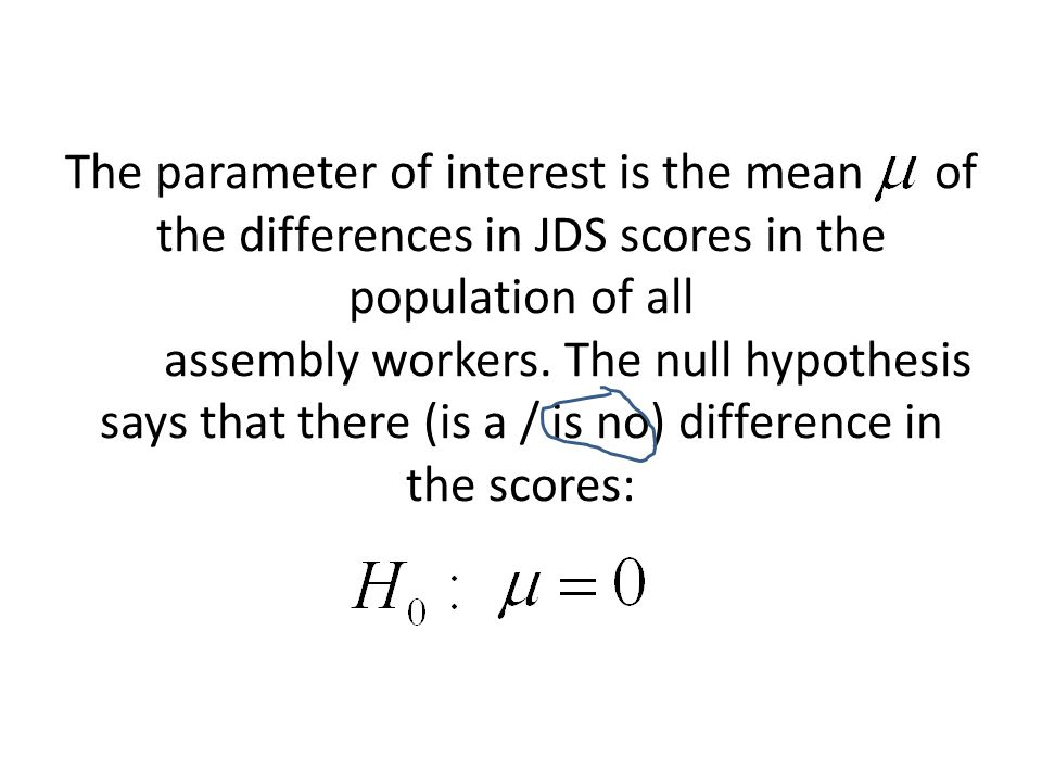 The parameter of interest is the mean of the differences in JDS scores in the population of all assembly workers.