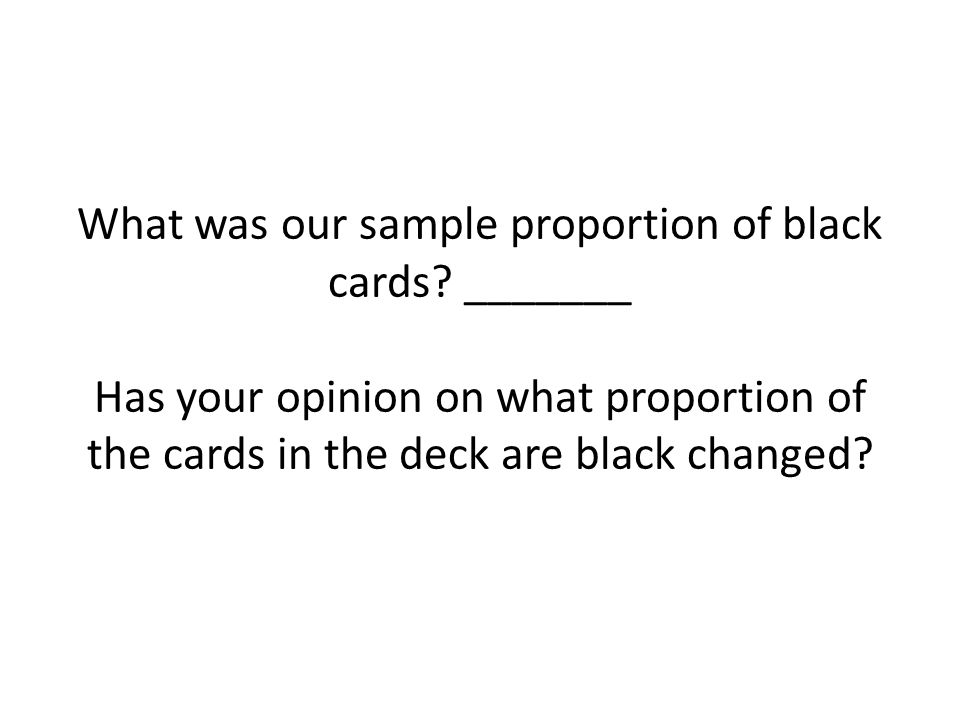What was our sample proportion of black cards