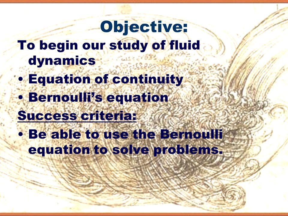Objective: To begin our study of fluid dynamics Equation of continuity