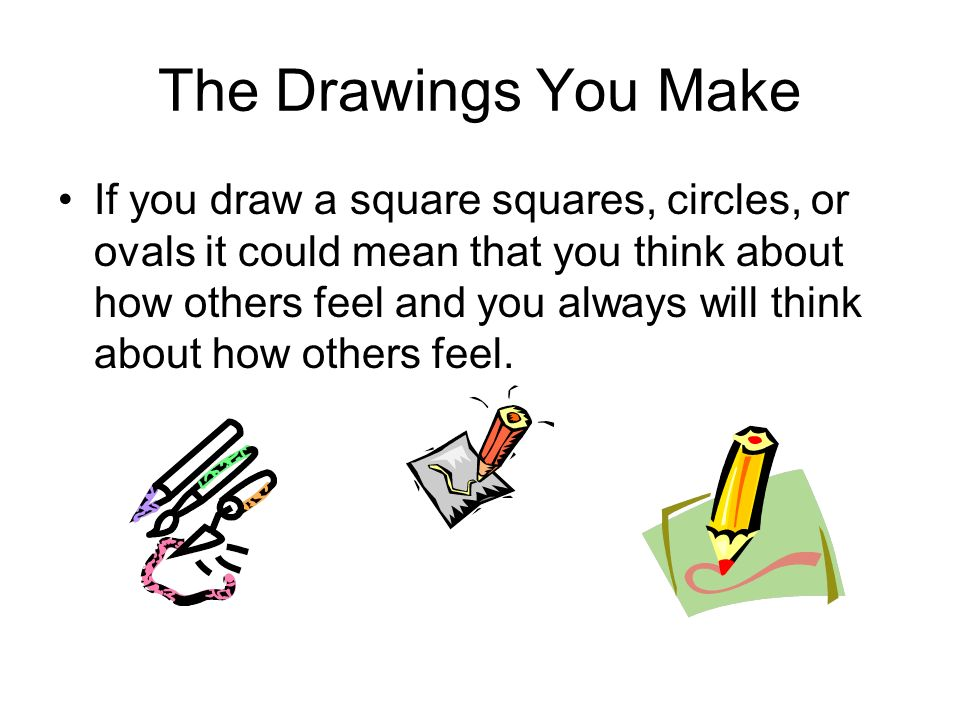 The Drawings You Make