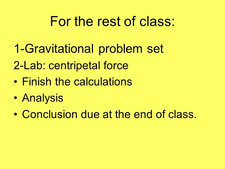 For the rest of class: 1-Gravitational problem set