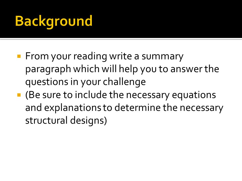 Background From your reading write a summary paragraph which will help you to answer the questions in your challenge.