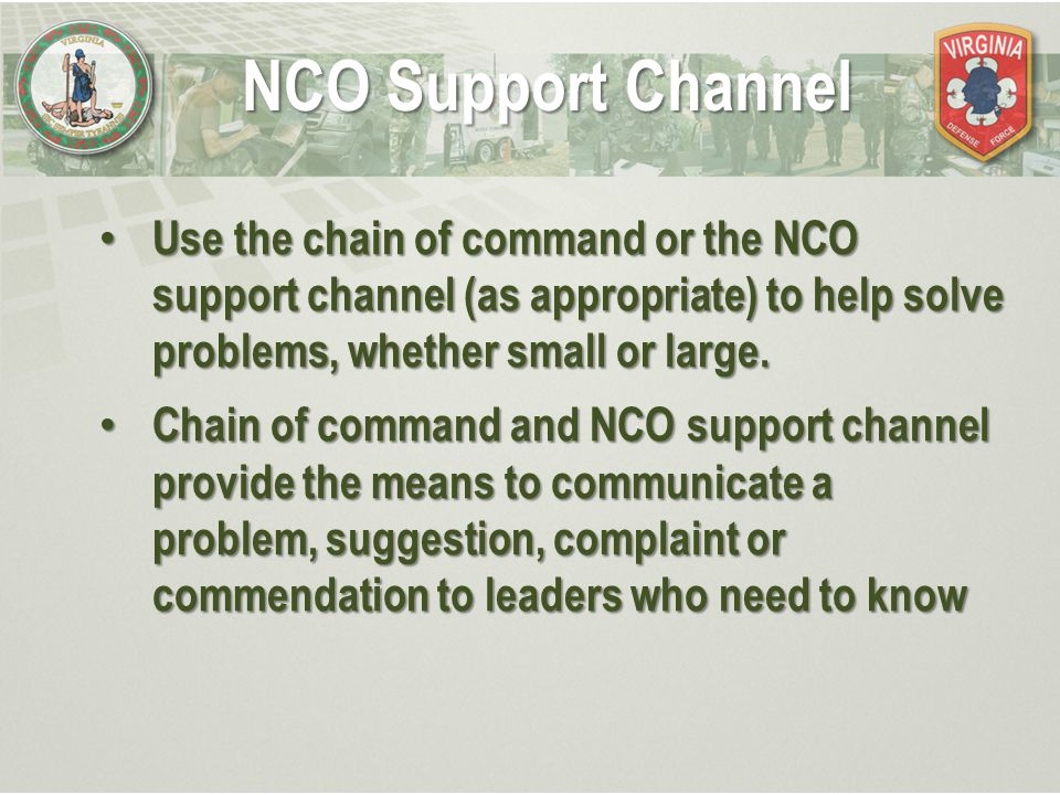 nco support channel and chain of command – knowing how the chain of command and the nco support channel work – knowing the difference between what officers do and what ncos do3.