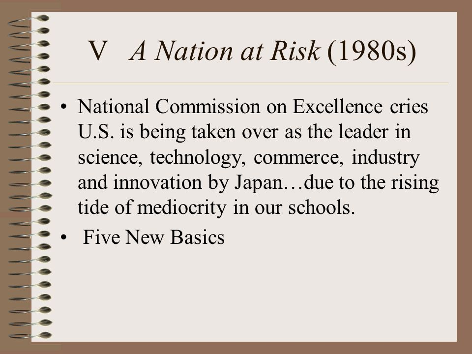 a nation at risk Educational reform wave a nation at risk where can we see this today a nation at risk is a whole school reform to improve student achievement in the nation's schools president ronald reagan and a commission of 18 members created this report in 1983 as a response to the overwhelming data american.